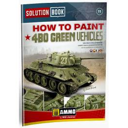 AMIG-6600 Solution Book. How to Paint 4BO Russian Green Vehicles